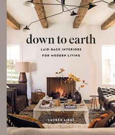 Down to Earth: Laid-back Interiors for Modern Living  329 kr