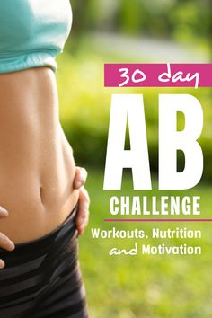 30 Day Ab Challenge - get workouts, motivation and nutrition tips to strengthen your core for stronger running or that bikini body Smart Nutrition, Proper Nutrition, Fitness Nutrition, Fitness Tips, Nutrition Education, Fit Girl Motivation, Fitness Motivation, 30 Day Ab Challenge, 30 Day Abs