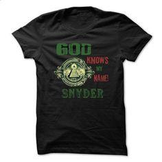 God Know My Name SNYDER -99 Cool Name Shirt ! - #tshirt bemalen #sweatshirt for women. BUY NOW => https://www.sunfrog.com/Hunting/God-Know-My-Name-SNYDER-99-Cool-Name-Shirt-.html?68278