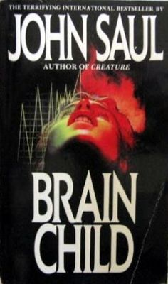 Brain Child by John Saul — Reviews, Discussion, Bookclubs, Lists