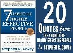 20 Inspirational Quotes From The 7 Habits of Highly Effective People: Powerful Lessons in Personal Change by Stephen R. Covey