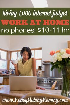 Looking for a non-phone work at home job? Over 1,000 are being hired as Internet Judges. These positions will probably go really quickly. To find out more details and how to apply - stop by MoneyMakingMommy.com.