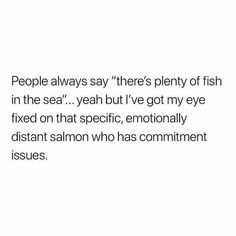 single quotes Funny Quotes : QUOTATION Image : Quotes Of the day Life Quote Ther. single quotes Funny Quotes : QUOTATION Image : Quotes Of the day Life Quote Theres plenty of fish in the sea. Life Quotes Love, Mood Quotes, Sassy Quotes, Funny Relatable Memes, Dating Memes Funny, Online Dating Humor, Funny Life Memes, Hilarious Quotes, Funny Humor