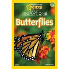 Children's Books About Butterlies: National Geographic Readers: Great Migrations Butterflies