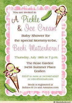invite, also ck finestationary.com; wording:  i scream, you scream, but she screams for pickles and ice cream!