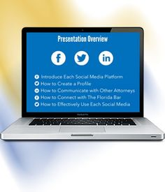 The Florida Bar Young Lawyers Division Webinars: Social Media Marketing 101: How to Use Facebook, Twitter, and LinkedIn to Promote Your Practice and Connect with The Florida Bar; The Road Less Traveled….Practicing in the Legislative Process; Tools for Success at Mediation