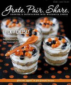 Grate. Pair. Share. Fall 2013 Special Issue  A magazine about cooking and entertaining with Wisconsin Cheese.