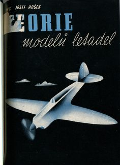 Josef Hošek- Teorie modelů letadel , rok 1940.