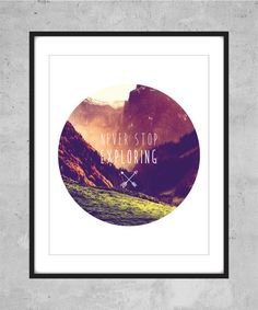 Never Stop Exploring Print  Printable Art Poster by AugustPrints