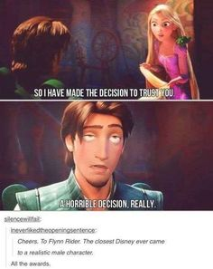 When Flynn Rider turned out to be the first really relatable male character.