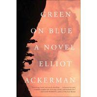 Green on Blue by Elliot Ackerman