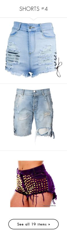"""""""SHORTS #4"""" by missk2blue ❤ liked on Polyvore featuring shorts, bottoms, denim shorts, distressed high waisted shorts, jean shorts, destroyed denim shorts, high waisted jean shorts, short, blue and blue shorts"""