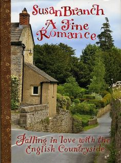 A Fine Romance: Falling in Love with The English Countryside by Susan Branch--review by myflowerjournal.com (Image courtesy of Susan Branch.com)