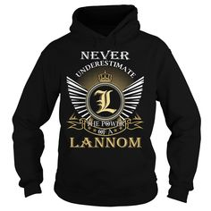 Never Underestimate The Power of a LANNOM - Last Name, Surname T-Shirt