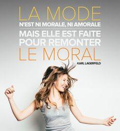 """""""La mode n'est ni morale, ni amorale mais elle est faite pour remonter le moral."""""""