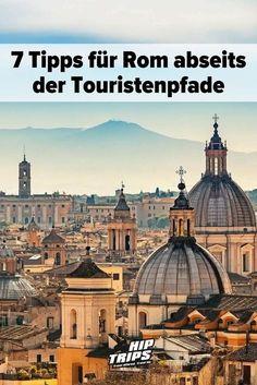 7 Tipps für Rom abseits der Touristenpfade | Reisen | Italien | Urlaub