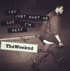 The Weeknd is my private sanctuary.