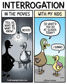 fowl language comics — Talking to kids vs torture interrogations... Lol