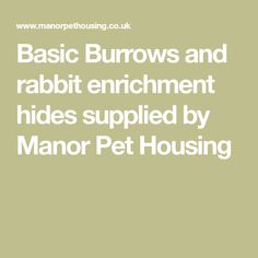 Basic Burrows and rabbit enrichment hides supplied by Manor Pet Housing Bunny Sheds, Rabbit Enclosure, Indoor Rabbit, Chickens Backyard, Delivery, Pets, Rabbits, Oreo, Animals