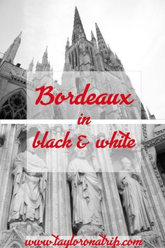 Bordeaux in Black and White (Photos) | Traveling to Bordeaux, France? Read this guide for what to do (and not) in this gorgeous city!