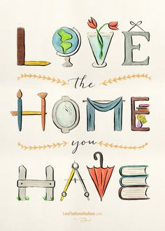 Love the Home You Have GIveaway (and free downloadable print available at lovethehomeyouhave.com)