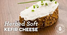 Herbed Soft Kefir Cheese