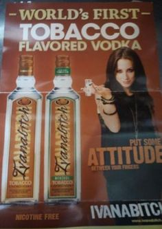 Tobacco-Flavored-VODKA. You're kidding right : ) PD