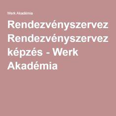Rendezvényszervező képzés - Werk Akadémia
