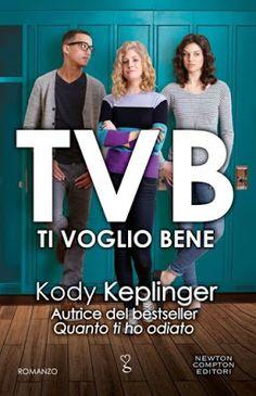Leggere Romanticamente e Fantasy: Anteprima: TVB. Ti Voglio Bene di Kody Keplinger