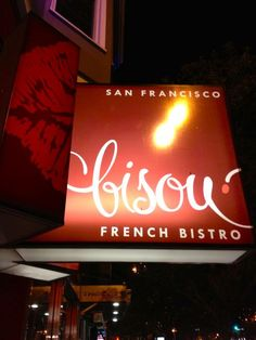 Bisou  Bistro in the Castro #sanfrancisco San Francisco Restaurants, French Bistro, Pilgrimage, Hunger Games, Daddy, Neon Signs, The Hunger Games, The Hunger Game, Fathers