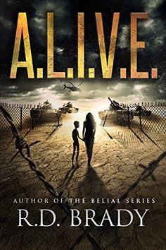 A.L.I.V.E. (The A.L.I.V.E.Series Book 1) by R.D. Brady https://www.amazon.com/dp/B01HHJIYRC/ref=cm_sw_r_pi_dp_x_IfHizbA55PZWN