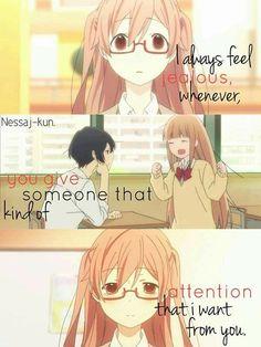 Siempre me siento celosa cuando le das a alguien ese tipo de atención que quiero de ti.