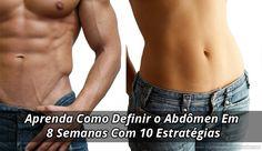Quer saber como definir o abdômen? Descubra agora o que você deve fazer para eliminar aquela gordura abdominal que tanto te incomoda.