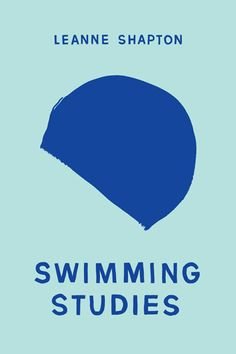 Swimming Studies by Leanne Shapton These gorgeous fragments illustrate the weird world of competitive swimming in a way that is both funny and poetic. Book Cover Design, Book Design, Good Books, My Books, Blue Rider, Competitive Swimming, Award Winning Books, Award Winner, Book Stands