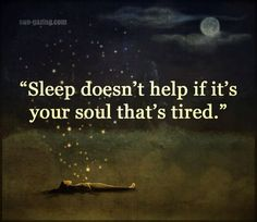 I hear so many people say they are tired, but I really wonder sometimes if they mean something else.