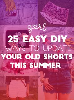 gurl:  25 Easy DIY Ways To Update Your Old Shorts For This SummerDo it gurl!