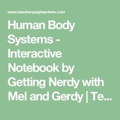 Human Body Systems - Interactive Notebook by Getting Nerdy with Mel and Gerdy | Teachers Pay Teachers