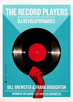 """Read """"The Record Players DJ Revolutionaries"""" by Bill Brewster available from Rakuten Kobo. From the co-authors of the classic Last Night a DJ Saved My Life: A fascinating oral history of record spinning told by . Oral History, Record Players, Song List, The Dj, Popular Music, Music Education, Music Lovers, Retro, Revolutionaries"""