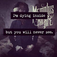I'm dying inside but you will never see. - Memphis May Fire Band Quotes, Lyric Quotes, Rock Quotes, Life Quotes, Love Band, Cool Bands, Music Love, Music Is Life, Amazing Music