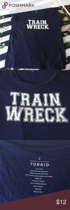 """Torrid Train Wreck Tee Size 3 Blue tee Saying Train Wreck Size 3 in great condition with measurements of 24"""" armpit to armpit laying flat without stretch and 30"""" in length lots of stretch from smoke free pet free home fast shipping torrid Tops Tees - Short Sleeve"""