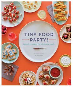 Find these and other miniature delights in the upcoming cookbook Tiny Food Party! from the authors of the blog Spoon Fork Bacon, Teri Lyn Fisher and Jenny Park.