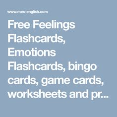 Free Feelings Flashcards, Emotions Flashcards, bingo cards, game cards, worksheets and printables