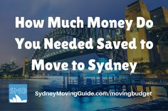 How Much Money Do You Needed Saved to Move to Sydney