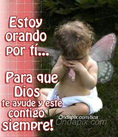Estoy Orando por ti....