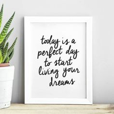 Today is a Perfect Day to Start Living Your Dreams http://www.amazon.com/dp/B016LF331A word art print poster black white motivational quote inspirational words of wisdom motivationmonday Scandinavian fashionista fitness inspiration motivation typography home decor