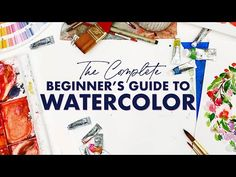 The Complete Beginner's Guide to Watercolor - YouTube Watercolor Paintings For Beginners, Watercolor Art Lessons, Watercolor Video, Watercolour Tutorials, Watercolor Techniques, Watercolor Basic, Watercolor Artists, Painting Videos, Watercolor Cards