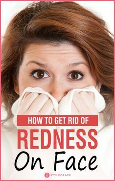 How To Get Rid Of Redness On Face. It has literally been a second since you stepped out of the house and your face already resembles a ripe tomato. No matter what you do, it doesn't help in getting rid of this embarrassing problem. Worry no more! We have compiled a list of the best home remedies and a few simple procedures that will soothe your skin and get rid of redness on the face. #beauty #tips