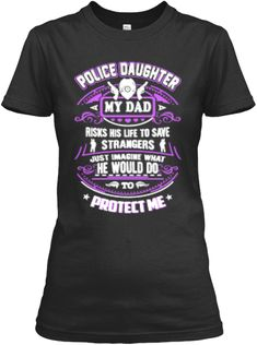 Police Daughter My Dad T Shirt Black Women's T-Shirt Front