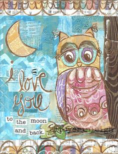 Inspirational Owl Art, I Love You to the Moon Quote, 8 x 10 Fine Art Print, Mixed Media Collage via Etsy