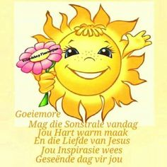 Lekker Dag, Afrikaanse Quotes, Goeie More, Special Quotes, Good Morning Wishes, Winnie The Pooh, Disney Characters, Fictional Characters, Sayings